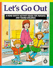 Let's Go Out: Road Safety Activity Book for Parents and Young Children by Norfolk Constabulary, Jan Gridley-Sigsworth (Paperback, 1991)