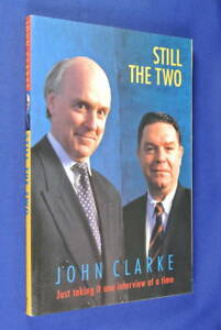 STILL-THE-TWO-John-Clarke-BOOK-Clarke-amp-Dawe-Interviews