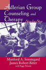 Adlerian Group Counseling and Therapy: Step by Step by Peggy Pelonis, James Robert Bitter, Manford A. Sonstegard (Hardback, 2004)