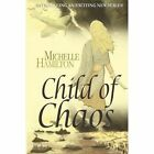 Child of Chaos 9781411655980 by Michelle Hamilton Paperback