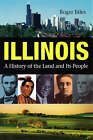 Illinois: A History of the Land and Its People by Roger Biles (Paperback, 2005)