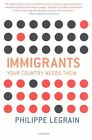 Immigrants: Your Country Needs Them by Philippe Legrain (Paperback, 2014)