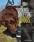 Bomb-Sniffing Dogs by Meish Goldish (Hardback, 2012)