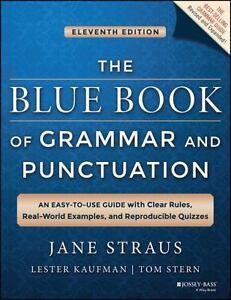 The blue book of grammar and punctuation an easy to use guide with the blue book of grammar and punctuation an easy to use guide with clear rules real world examples and reproducible quizzes by jane straus fandeluxe Image collections