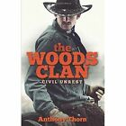 The Woods Clan: Civil Unrest by Anthony Thorn (Paperback / softback, 2014)