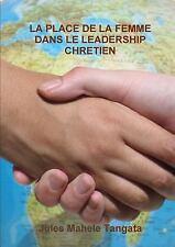 La Place de la Femme Dans le Leadership Chretien by Jules Mahele Tangata...