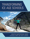 Transforming Ice Age Schools: A Practical Guide for School Leaders by Lisbeth Johnson, Leighangela Brady (Paperback, 2014)