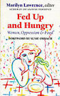 Fed Up and Hungry: Women, Oppression and Food by The Women's Press Ltd (Paperback, 1987)