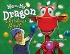 Me and My Dragon: Christmas Spirit by David Biedrzycki (Hardback, 2015)