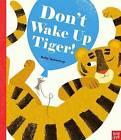 Don't Wake Up Tiger! by Britta Teckentrup (Paperback, 2017)
