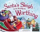 Santa's Sleigh is on it's Way to Worthing by Eric James (Hardback, 2016)