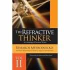 The Refractive Thinker(c): Vol II Research Methodology Third Edition: Effective Research Methods & Designs for Doctoral Scholars by Cheryl Lentz (Paperback / softback, 2013)
