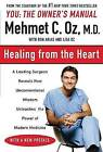 Healing from the Heart: A Leading Surgeon Combines Eastern and Western Traditions to Create the Medic of the Future by Lisa Oz, Mehmet Oz, Ron Arias (Paperback, 2003)