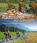 Radtouren für Genießer von Thorsten Brönner (2014, Gebundene Ausgabe)
