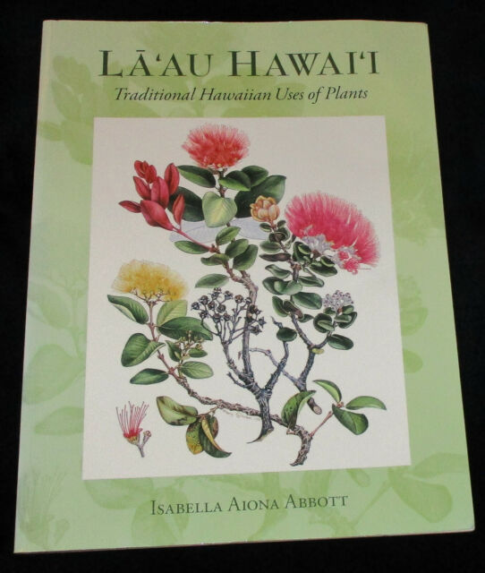LA'AU HAWAII TRADITIONAL HAWAIIAN USES OF PLANTS Abbott 1992 SCARCE