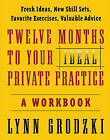 Twelve Months to Your Ideal Private Practice: A Workbook by Lynn Grodzki (Paperback, 2003)