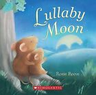 Lullaby Moon by Rosie Reeve (Board book, 2010)