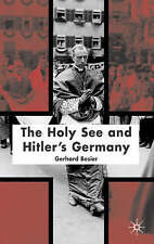 The Holy See and Hitler's Germany by Francesca Piombo, Gerhard Besier...