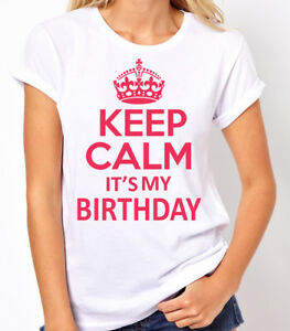 Image Is Loading Keep Calm Its My Birthday Women 039 S T
