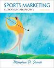 Sports Marketing: A Strategic Perspective by Matthew D. Shank (Hardback, 2008)