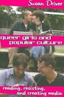 Queer Girls and Popular Culture: Reading, Resisting, and Creating Media by Susan Driver (Paperback, 2007)