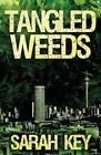 Tangled Weeds by Sarah Key (Paperback / softback, 2014)