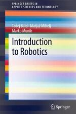 Introduction to Robotics (SpringerBriefs in Applied Sciences and Technology), Mu