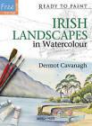 Irish Landscapes: in Watercolour by Dermot Cavanagh (Paperback, 2013)