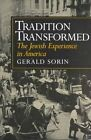 Tradition Transformed: The Jewish Experience in America by Gerald Sorin (Paperback, 1997)