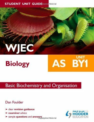 WJEC AS Biology Student Unit Guide: Unit BY1                          Basic Bio