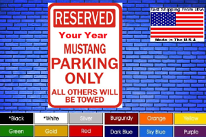 Mustang-Your-Year-Parking-Only-8-034-x12-034-American-White-Aluminum-Sign-Novelty-Buy