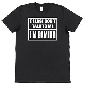 PLEASE-DON-039-T-TALK-TO-ME-I-039-M-GAMING-Funny-Cotton-T-Shirt-For-Gamer