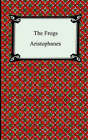 The Frogs by Aristophanes (Paperback / softback, 2005)