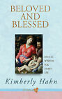 Beloved and blessed: Biblical wisdom for family life by Kimberly Hahn (Paperback, 2010)