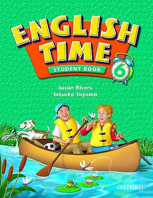 ENGLISH TIME: STUDENT BOOK 6., Rivers, Susan and Setsuko Toyama., Used; Very Goo