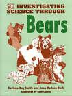 Investigating Science Through Bears by Karlene Ray Smith, Anne Hudson Bush, Sherri Keys (Paperback, 1993)