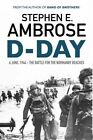 D-Day: June 6, 1944: The Battle for the Normandy Beaches by Stephen E. Ambrose (Paperback, 2016)