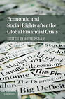 Economic and Social Rights After the Global Financial Crisis by Cambridge University Press (Paperback, 2016)