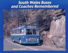 South Wales Buses and Coaches Remembered by Andrew Wiltshire (Hardback, 2014)
