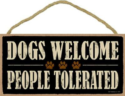 Novelty-Fun Wood Sign-Plaque-Dogs Welcome People Tolerated