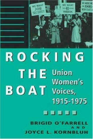 Rocking the Boat : Women, Unions, and Change, 1915-1975