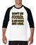 Gildan-Raglan-T-shirt-3-4-sleeve-Don-039-t-Be-Fooled-Just-Look-Like-I-Care-S-M-L-XL thumbnail 4