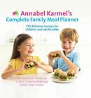 Annabel Karmel's Complete Family Meal Planner by Annabel Karmel (Hardback, 2009)