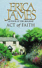Act of Faith by Erica James (Paperback, 2000)