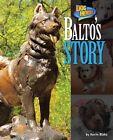 Balto's Story by Kevin Blake (Hardback, 2015)