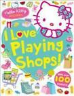 Hello Kitty: I Love Playing Shops! (2015, Taschenbuch)