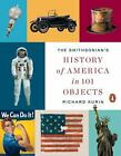 The Smithsonian's History of America in 101 Objects by Richard Kurin (2016, Paperback)