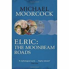 Elric: The Moonbeam Roads (Michael Moorcock Collection), Moorcock, Michael, Exce