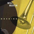 Morning by Will Martin (Trombone) (CD, 2006, Saguaro Road)