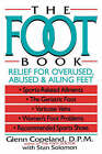 The Foot Book: Relief for Overused, Abused and Ailing Feet by Glenn Copeland, Stan Solomon (Paperback, 1992)